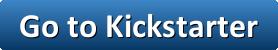 button_go-to-kickstarter